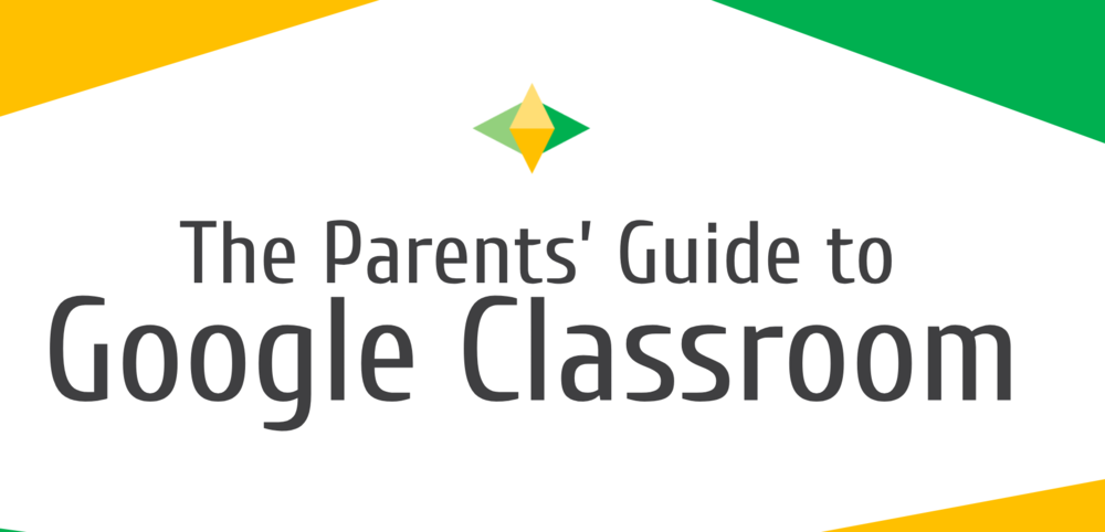 Parents guide to Google Classroom V2